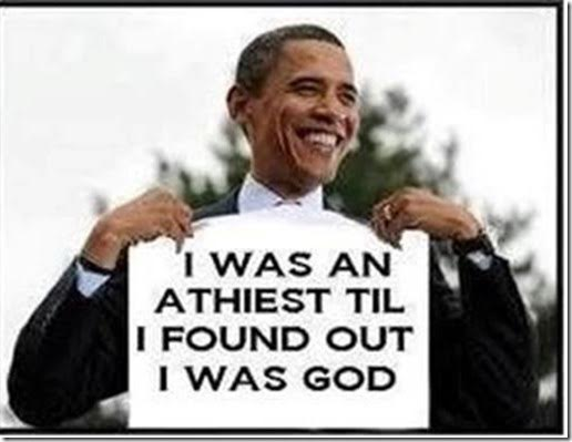 Obama sees himself as god