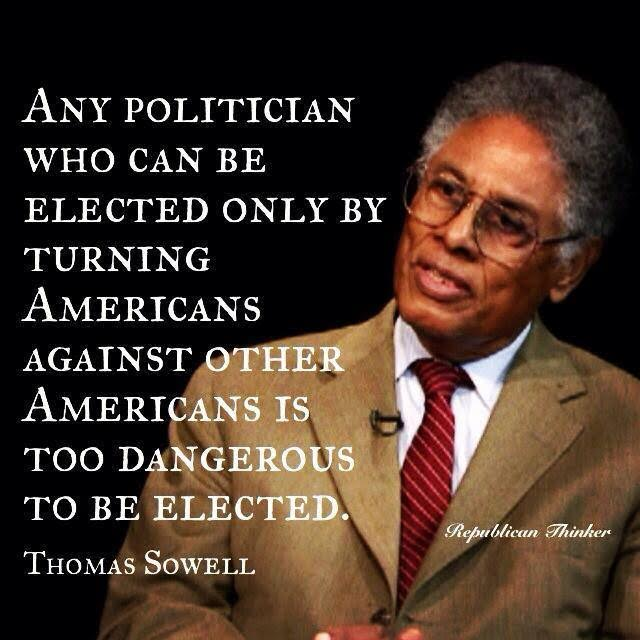 Politicians Elections Sowell on politicians who make Americans hate each other