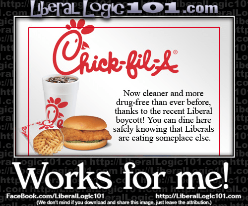 Stupid liberals Chick-fil-a nicer since libs left