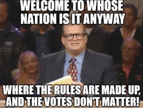 Government rules made up votes don't matter