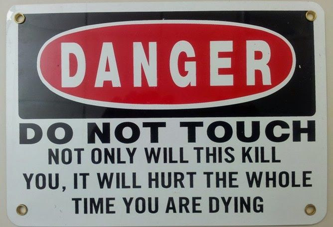 Silly stuff danger sign painful death