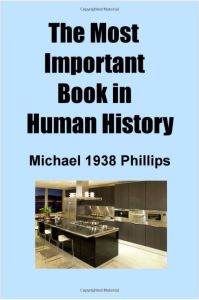 Michael Phillips The Most Important Book in Human History