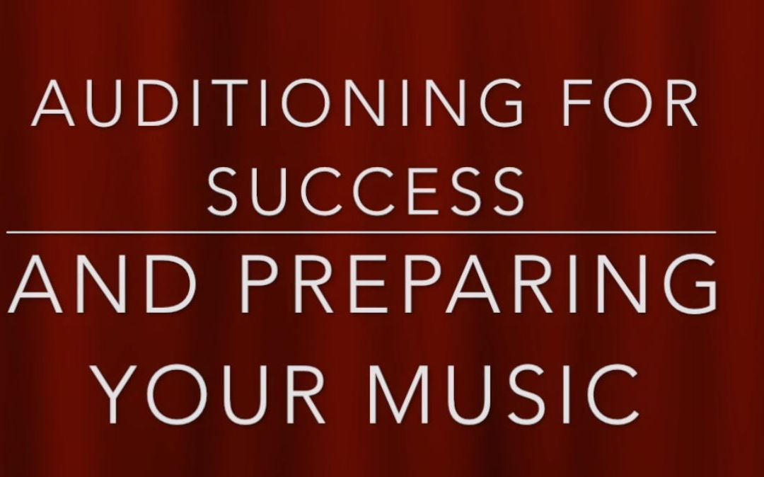 Auditioning for Success and Preparing Your Music
