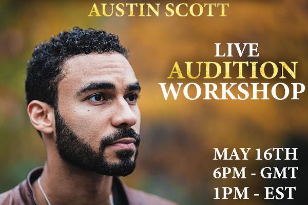 Austin Scott Live Audition Workshop May 16 2020