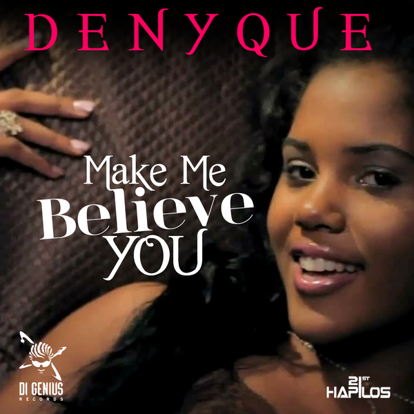"""WATCH THIS: Denyque """"Make Me Believe You"""" Official Music Video"""