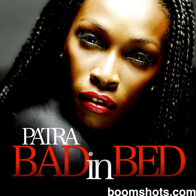 "HEAR THIS: Patra ""Bad In Bed"""