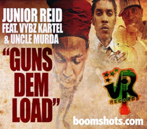 "HEAR THIS: Junior Reid Feat. Vybz Kartel & Uncle Murda ""Guns Dem Load"""