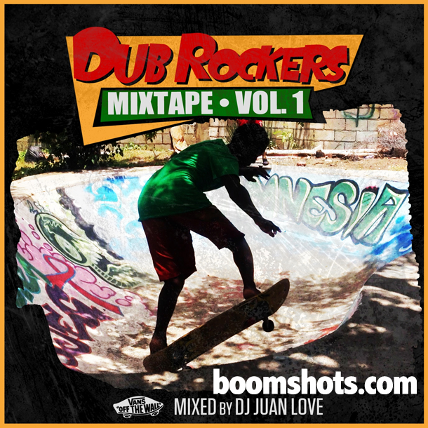 HEAR THIS: Dub Rockers Mixtape Vol. 1 Mixed By DJ Juan Love