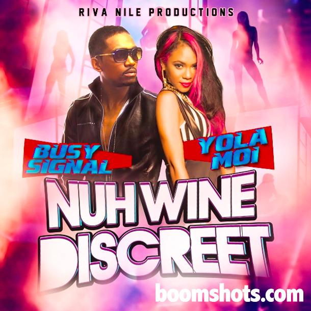 "HEAR THIS: Busy Signal Feat. Yola Moi ""Nuh Wine Discreet"""