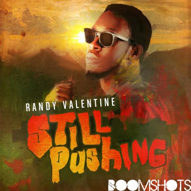 "Randy Valentine Is ""Still Pushing"""