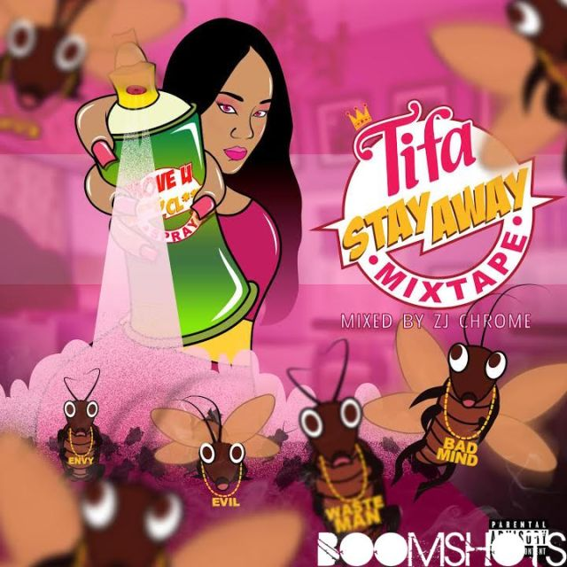 "HEAR THIS: Tifa ""Stay Away"" Mixtape"