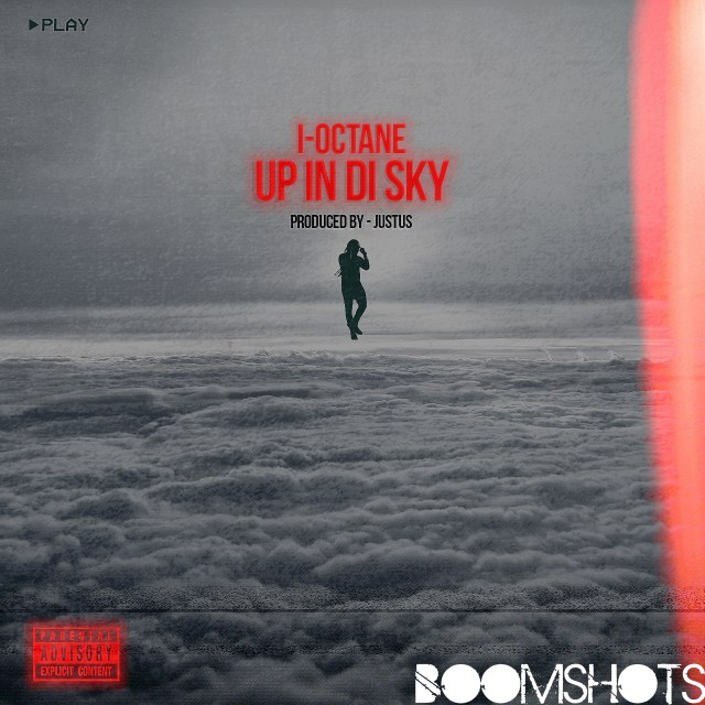 "HEAR THIS: I-Octane ""Up In Di Sky"""