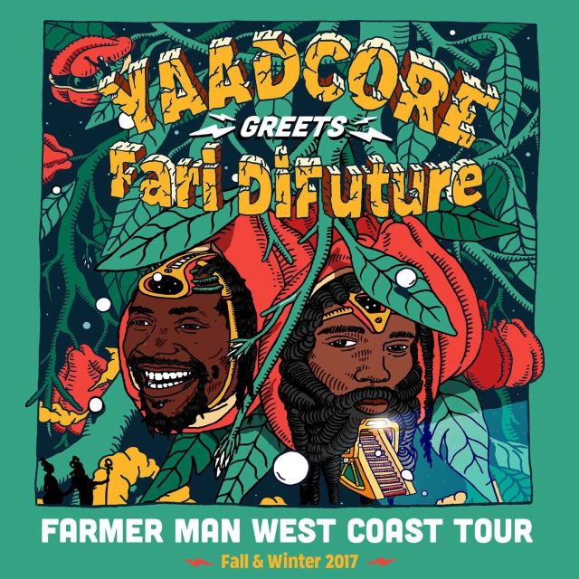 Yaadcore Greets Fari DiFuture: Farmer Man West Coast Tour