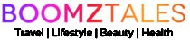 BoomzTales.com – Travel | Lifestyle | Beauty | Health