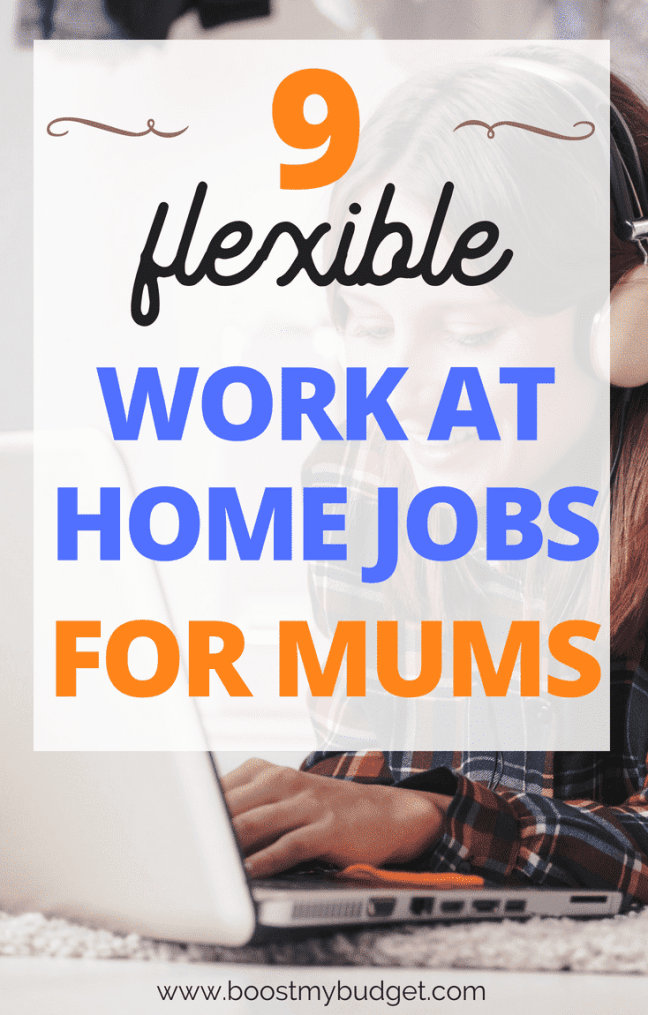 9 best flexible work from home jobs for mums boost my budget