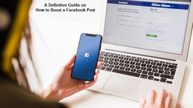 How to Boost a Facebook Post – All Facts You Must Know