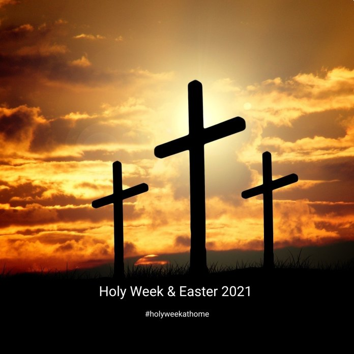 Holy Week and Easter 2021 - Easter at Home