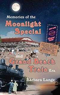 Cover of Memories of the Moonlight Special and Grand Beach Train Era