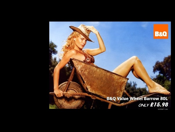 what if Molly Sims and B&Q got together to advertise wheelbarrows?