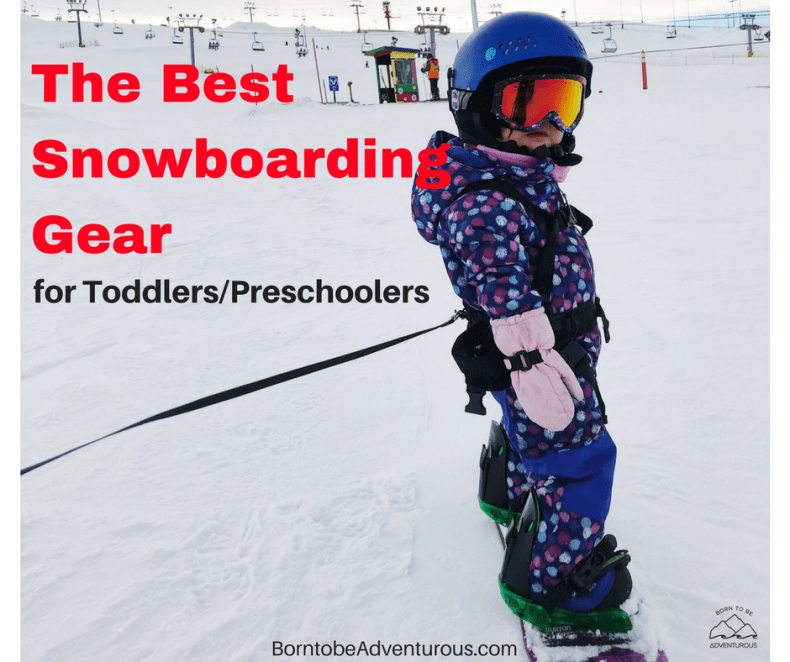 fd79b1849 The Best Snowboarding Gear for Toddlers/Preschoolers | Born to be ...