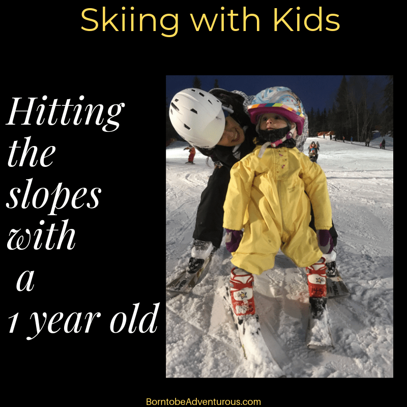 Skiing with Kids : Hitting the slopes with a 1 year old