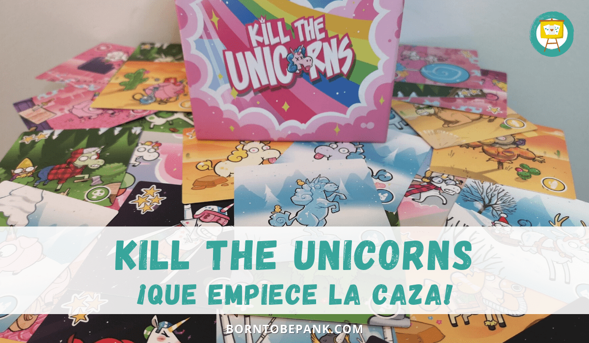 Conocemos KILL THE UNICORNS