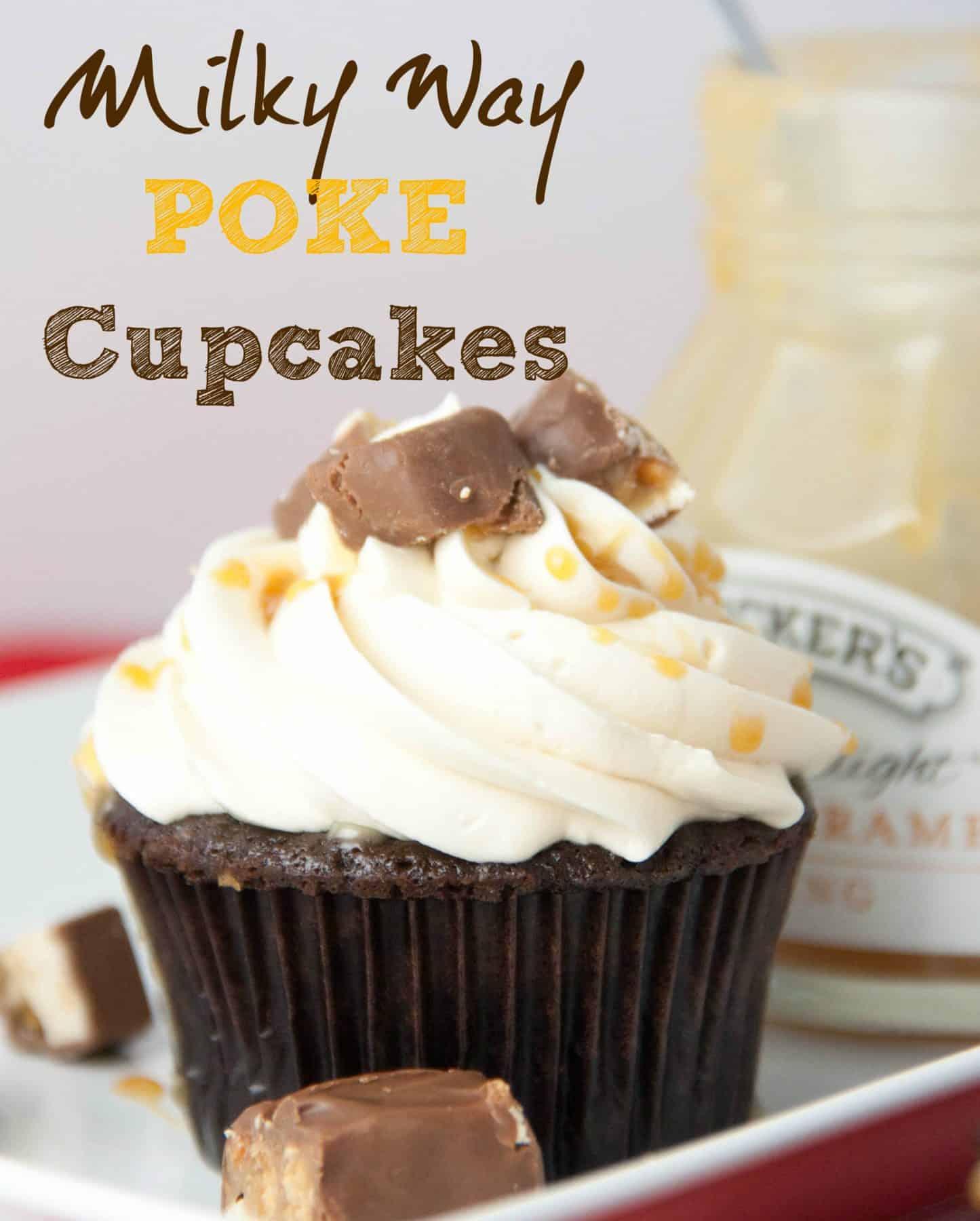 Milky Way Chocolate Poke Cupcakes - Boston Girl Bakes