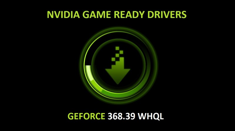 NVIDIA-GeForce-368.39-WHQL