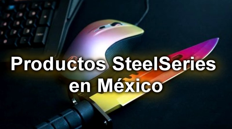 SteelSeriesMexicoArticulo
