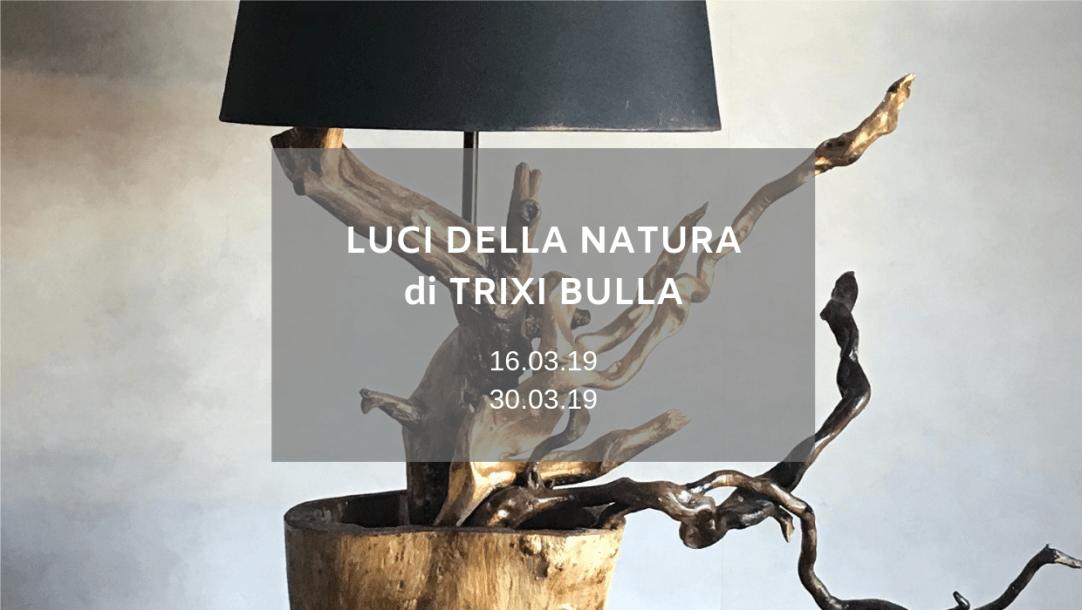 luci della natura di trixi bulla