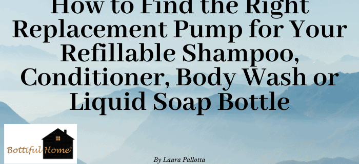 Header Image-How to Find the Right Pump for Your Refillable Bottle