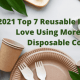 2021 Top 7 Reusable Items You'll Love More Than Their Disposable Counterparts