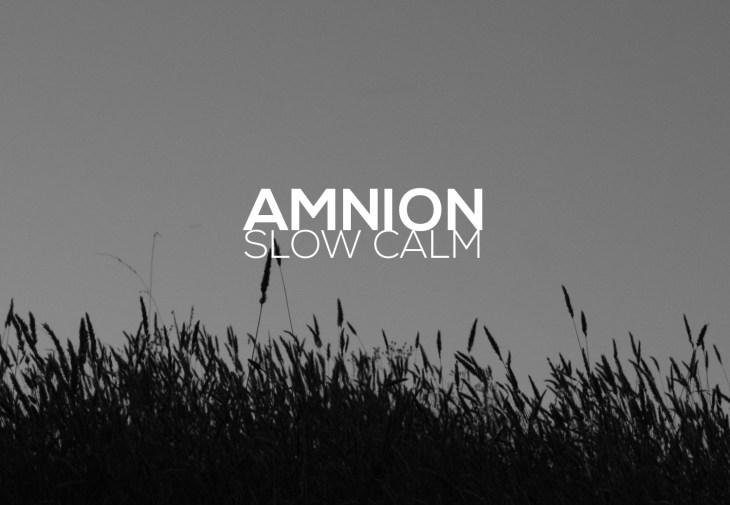 AMNION Slow Calm