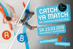 Komm zu unserem Boulder Game CATCH YA MATCH am 23.3.19 in der Boulderwelt Regensburg