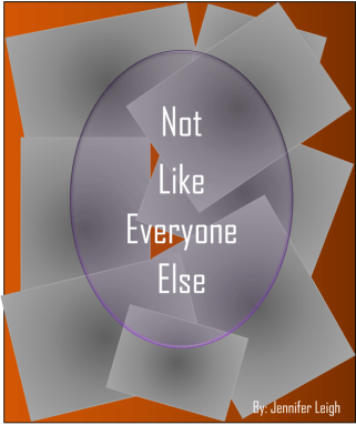 Not Like Everyone Else- working book cover
