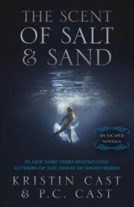 scent of salt and sand - Kristin Cast and P.C. Cast