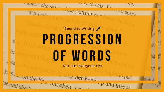 Progression of Words for Not Like Everyone Else