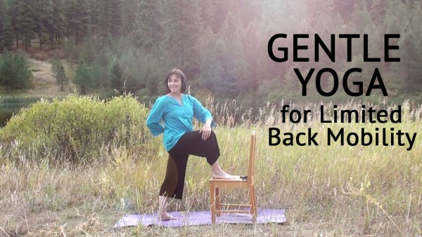 gentle yoga limited back mobility, seniors yoga, chair yoga, yoga for back pain