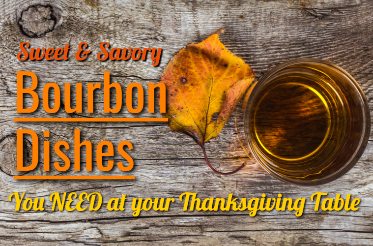 Sweet and Savory Bourbon Dishes You Need at Your Thanksgiving Table