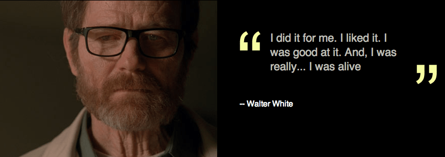 Image result for walter white quotes