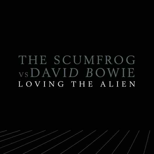 Loving The Alien (The Scumfrog vs David Bowie) cover artwork