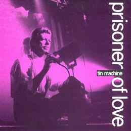 Prisoner Of Love single (Tin Machine)