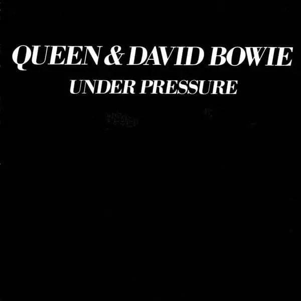 Under Pressure –Queen & David Bowie