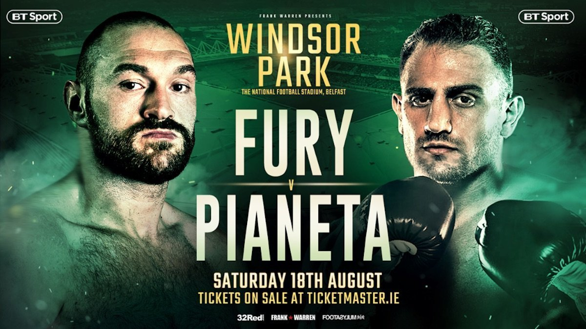 Fury vs Pianeta - August 18 - Belfast @ Belfast | Belfast | Northern Ireland | United Kingdom