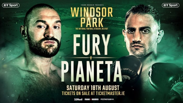 Fury vs Pianeta - August 18 - Belfast @ Belfast | Belfast | Northern Ireland | United Kingdom