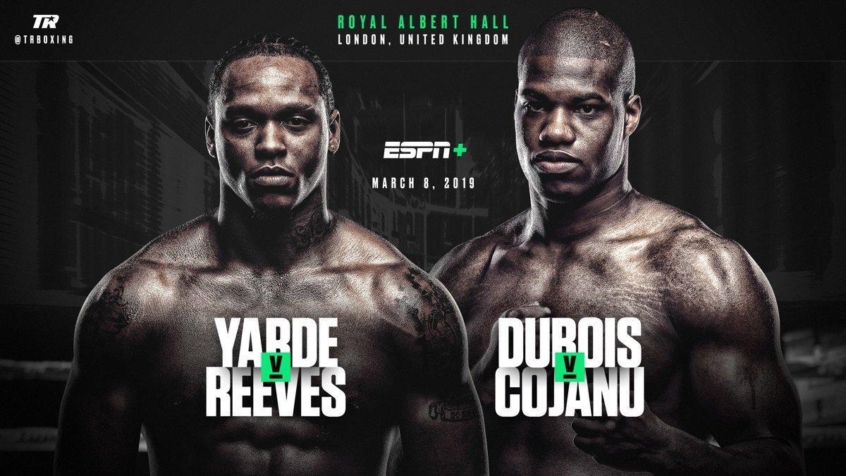 Dubois vs Cojanu  - March 8 - ESPN+ @ Royal Albert Hal | London | England | United Kingdom