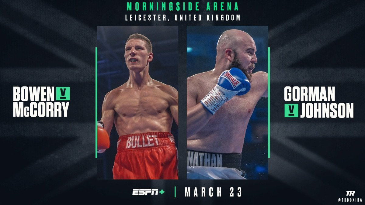 Bowen vs McCorry - March 23 - ESPN+ @ Leicester's Morningside Arena | England | United Kingdom
