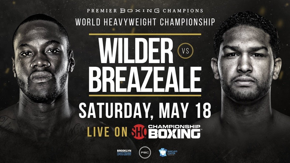 Wilder vs Breazeale – May 18 – Showtime