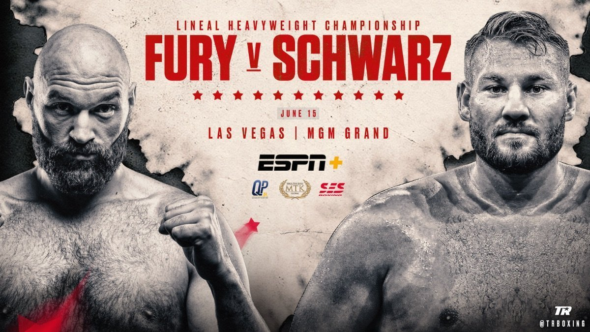 Fury vs Schwarz – June 15 –  ESPN+