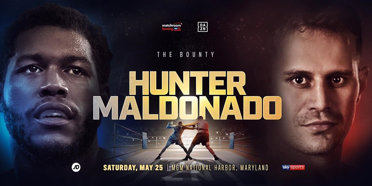 Hunter vs Maldonado – May 25- DAZN @ MGM National Harbor in Oxon Hill | Oxon Hill | Maryland | United States